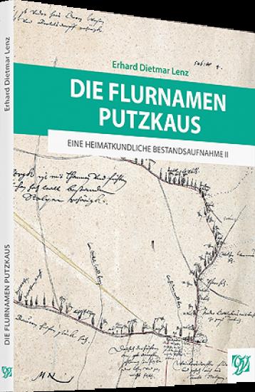Die Flurnamen Putzkaus - Eine heimatkundliche Bestandsaufnahme II