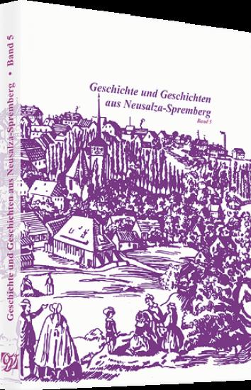 Geschichte und Geschichten aus Neusalza-Spremberg – Band 5